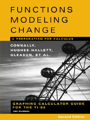 John Wiley & Sons Graphing Calculator Guide for the Ti-83 to Accompany Functions Modeling Change: A Preparation for Calculus, 2nd Edition (2nd Edi at Sears.com