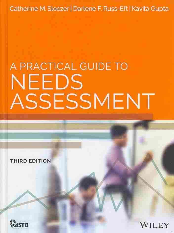 A Practical Guide to Needs Assessment By Sleezer, Catherine M./ Russ-Eft, Darlene/ Gupta, Kavita