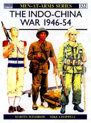 The French Indochina War 1946-1954 By Windrow, Martin/ Chappell, Mike